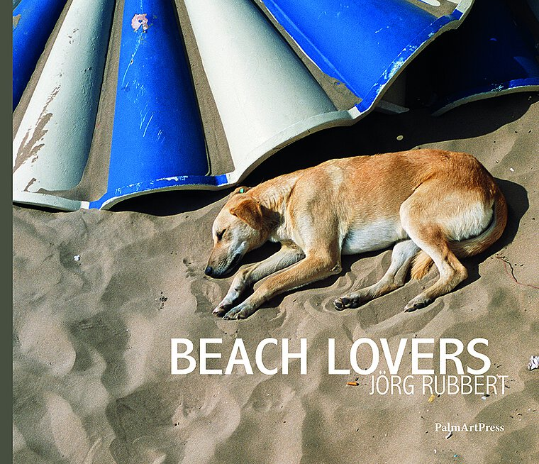 "A beach is a beach is a beach: About Jörg Rubbert's wonderful beach photography book ""Beach Lovers"""