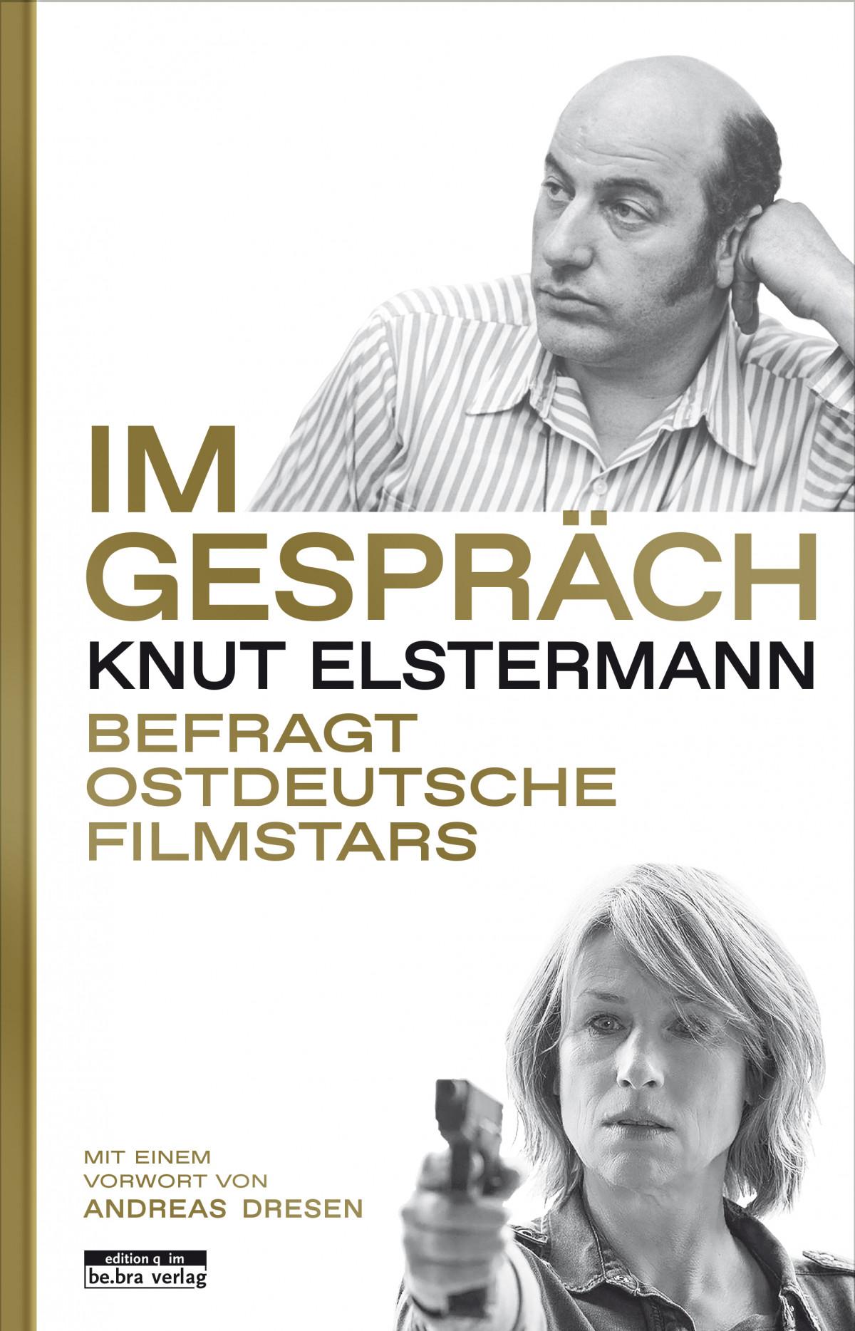 """Über Knut Elstermanns wunderbaren DEFA-Gesprächsband """"Im Gespräch"""""""