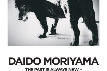 DAIDO MORIYAMA - The Past is always new, the Future is always nostalgic